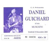 Ancien Billet De Concert Daniel Guichard � Amiens Le Vendredi 19 Novembre 2004
