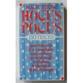 Hocus Pocus - Magic Show. de 110 tours de magie (tricks) - livre magique, goochelboek, zauberbuch, book of magic, tryllebog, trolleribok, libro di magia.
