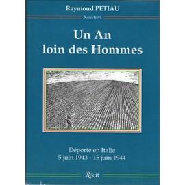 Un An Loin des Hommes: 5 Juin 1943-15 Juin 1944: Récit - Petiau Raymond