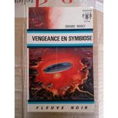Fleuve Noir Anticipation N� 442: Vengeance En Symbiose de MARCY G�rard
