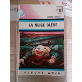 Fleuve Noir Anticipation N� 381: Neige Bleue (La) de MARCY G�rard