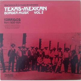 Texas-Mexican Border Music vol. 2 - Corridos (Part 1: 1930-1934)