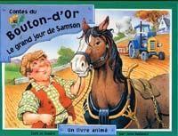 Le grand jour de Samson (Contes du bouton d'or.)