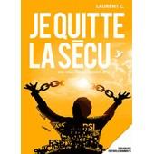 Je Quitte La S�cu de Laurent C.