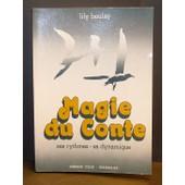 Magie Du Conte : Ses Rythmes, Sa Dynamique de Lily Boulay