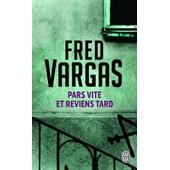 Pars Vite Et Reviens Tard de Fred Vargas