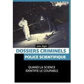 Dossiers Criminels - Police Scientifique de John Right