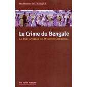 Le Crime Du Bengale - La Part D'ombre De Winston Churchill de Madhusree Mukerjee