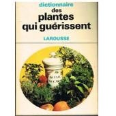 Dictionnaire Des Plantes Qui Gu�rissent de g�rard debuigne