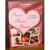 Amour, Amour, Amour : La Puissance De L'acceptation de bourbeau lise