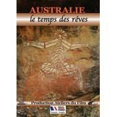 Australie : Le Temps Des R�ves de Rosa Perahim