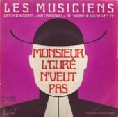 Monsieur L'cur� N'veut Pas 2'20 (Nicolas P�rid�s) - Un Singe � Bicyclette 3'00 (S. Balasko, N. P�rid�s, J.C. Decamp) / Les Musiciens 3'00 (J.C. Decamp, N. P�rid�s) - Katmandou 2'55 (Jean Claude Decamp - Les Musiciens