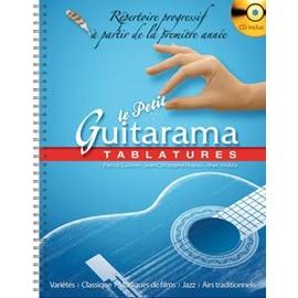 Le Petit Guitarama : Tablatures - Répertoire Progressif À Partir De La Première Année (1cd Audio)