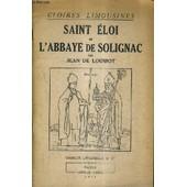 Saint Eloi Et L'abbaye De Solignac / Gloires Limousines. de DE LOUSSOT JEAN