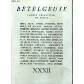 Betelgeuse Cahier Trimestriel De Poesie N�Xxxii - Antonio Machado 1875-1939 - � L�on V�rane - Violette Rieder - Le Voyageur - Rappel - Encore Un Coup De La D�mocratie - Neiges D'antan - ... de COLLECTIF