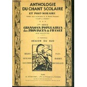 Anthologie Du Chant Scolaire Et Post-Scolaire - 1ere Serie Chansons Populaires Des Provinces De France - 9�me Fascicule. Region Du Sud - Bearn - Guyenne - Gascogne - Pays Basque - Roussillon de L'ART A L'ECOLE