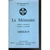 La Memoire - Comment La Developper - Comment La Conserver - Livret N�20 de MARCHESSEAU P.V.