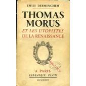 Thomas Morus Et Les Utopistes De La Renaissance de emile dermenghem