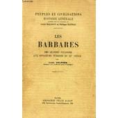 Les Barbares, Des Grandes Invasions Aux Conquetes Turques Du Xie Siecle de louis halphen