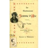 La Bienheureuse Jeanne D'arc, Ses Vertus D'apres Le Temoignage Des Contemporains de MARIE-BERNARD P.