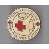 Pins Croix Rouge Tous Les Jours Des Preuves D'amour