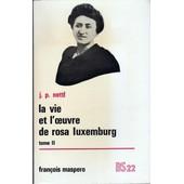 La Vie Et L'oeuvre De Rosa Luxembourg Tome 2 de J.P. NETTTI
