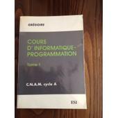 Cours D'informatique Programmation Tome1 de Gregoire