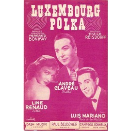 partition LINE RENAUD LUIS MARIANO ANDRE CLAVEAU MARIA CANDIDO Luxembourg Polka ( couleur rouge )