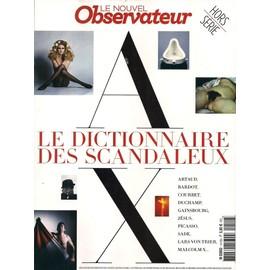 Le Nouvel Observateur Hors S�rie 87: Le Dictionnaire Des Scandaleux