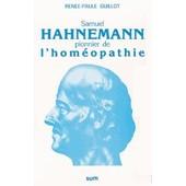 Samuel Hahnemann, Pionnier De L'hom�opathie de Ren�e-Paule Guillot