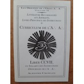 Les Origines De L'ordo : Vol 2 : Curriculum De L'a : Liber Ccvii : Un Syllabus Des Instructions Offielles De L'a : de crowley aleister