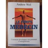 Le Corps M�decin Comment D�velopper Son Potentiel D'autogu�rison de andrew weil