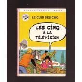 Le Club Des 5 - Les Cinq � La T�l�vision - Images De Jean Sidobre de BLYTON, ENID - VOILIER, CLAUDE