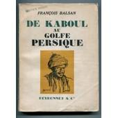 De Kaboul Au Golfe Persique de fran�ois balsan