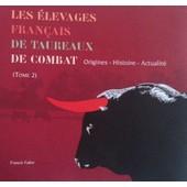 Les �levages Fran�ais De Taureaux De Combat : Origines, Histoire , Actualit� de Freancis fabre