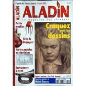 Aladin N� 259 Du 01/03/2010 - Craquez Pour Les Dessins - Petits Meubles - Gres De Dalpayrat - Cartes Postales En Aluminium - Instruments A Vent - Papiers Anciens / Le Petit Journal - Expertises Michel Doussy