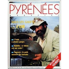 PYRENEES MAGAZINE N° 9 DU 01/05/1990 - SOUS LES GALETS - L'OR - L'AUDE A PLEINES GORGES - MAKILA - CE BATON EST UNE ARME - EUPROCTE - LE PETIT MONSTRE DES TORRENTS - REGARDS SUR LOURDES - SPORTS-LOISIRS - GRANDS TRAVAUX