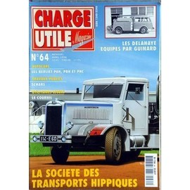 CHARGE UTILE MAGAZINE N° 64 DU 01/04/1998 - LA SOCIETE DES TRANSPORTS HIPPIQUES - LES DELAHAYE EQUIPES PAR GUINARD - LES BERLIET PAH - PBH ET PHC - TRAVAUX PUBLICS - SCHARS - LE COURNIL