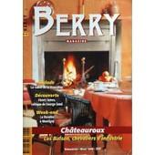 Berry Magazine N� 48 Du 01/12/1998 - Chateauroux - Les Balsan - Chevaliers D'industrie - Balade - La Vallee De La Bouzanne - Decouverte - Henry James Critique De Georges Sand - La Reculee A Montigny