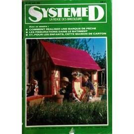 SYSTEME D N° 317 DU 01/06/1972 - COMMENT REALISER UNE BARQUE DE PECHE - LES FISSURATION DANS LE BATIMENT - POUR LES ENFANTS / CETTE MAISON DE CARTON