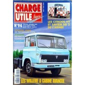 Charge Utile Magazine N� 94 Du 01/10/2000 - Les Willeme A Cabine Avancee - Les Citroen Hy Et Saviem Sg 2 De L'armee - Les Triporteurs Vespa - Les Tracteurs A Chenilles - Le Floirat Y 53