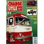 Charge Utile Magazine N� 2 Du 01/01/1993 - Le Car Chausson Ang 1957 - Les Fourgons D'incendie Normalises - 1940 / Le Laffly V 15 R - La Carrosserie Pelpel - Les Berliet Gak