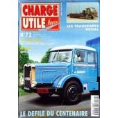 Charge Utile Magazine N� 72 Du 01/12/1998 - Le Defile Du Centenaire - Les Transports Bonal - Les Triporteurs Paul Vallee - Autocars - Besset