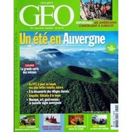 Geo 2008 (N�353) - Un Ete En Auvergne - La Grande Carte Des Volcans - Nos Plus Belle Balades Nature - A La Decouverture Des Villages Classes - Vulcania A La Loupe - Musique - Art - Gastronomie - La Nouvelle Vague ...