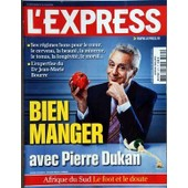 Express (L') N� 3075 Du 09/06/2010 - Bien Manger Avec Pierre Dukan - Expertise Du Dr Bourre - Afrique Du Sud / Le Foot Et Le Doute -