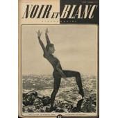 Noir Et Blanc N� 137 Du 24/09/1947 - Adieu A La Mer - Au Revoir Bel Ocean - Les Levriers Sur Le Plateau De Feucherolles