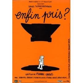 Enfin Pris ? Synopsis D�pliant Du Film Documentaire R�alis�s Par Pierre Carles - 2002