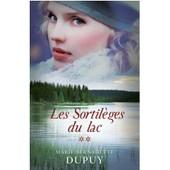 Le Scandale Des Eaux Folles Tome 2 - Les Sortileges Du Lac de Dupuy Marie-Bernadet