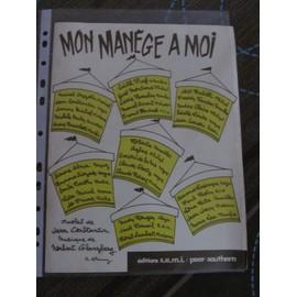 Mon Manège à moi (Tu me fais tourner la tête ...) (chanté par Edith Piaf, Yves Montand, Eddie Barclay, ...)