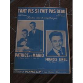 Tant pis si fait pas beau (chanson créée et enregistré par Patrice & Mario / Francis Linel)